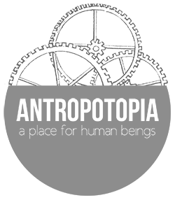 Antropotopia - A place for human beings